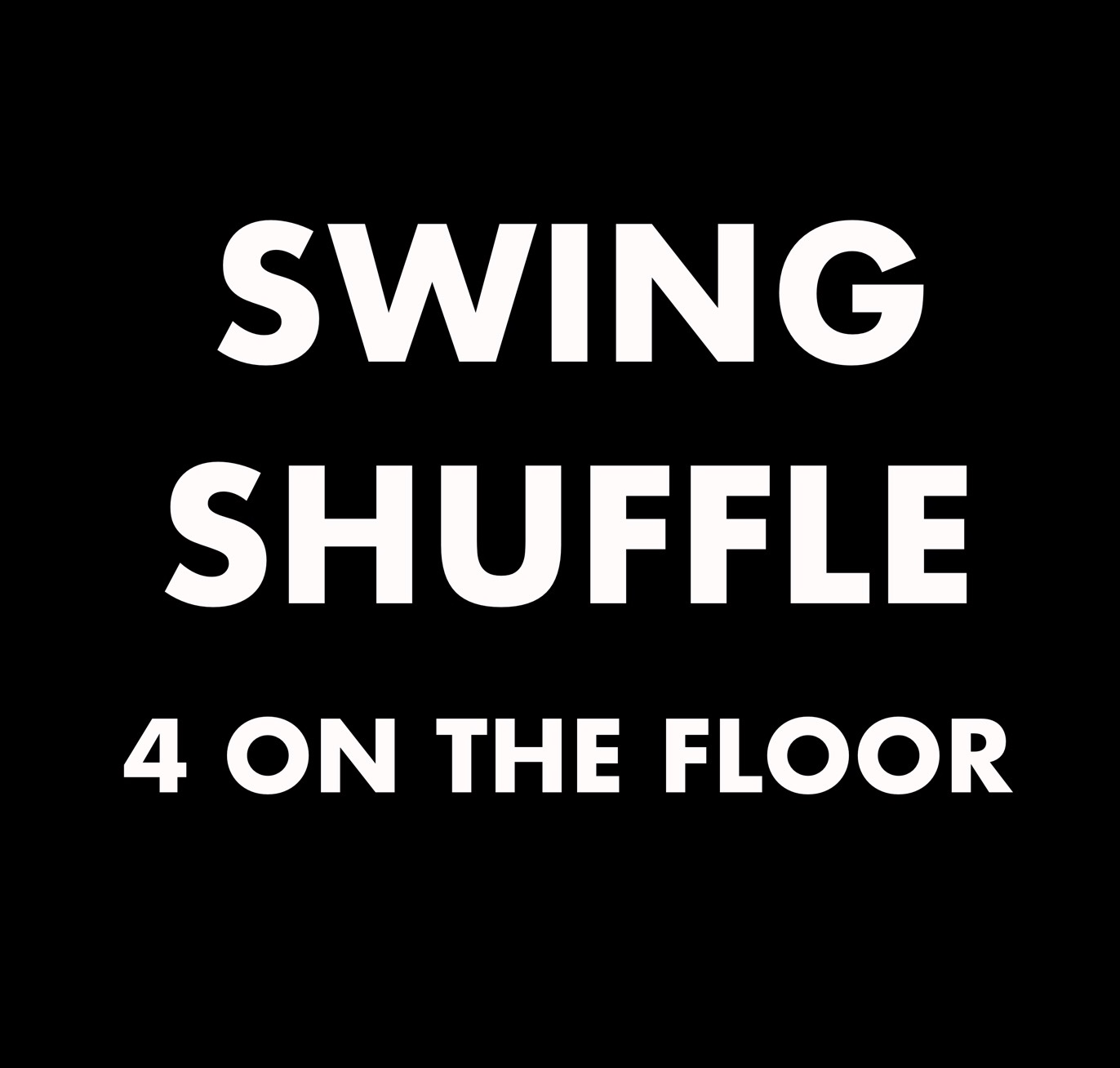 Swing Shuffle (4 On The Floor)