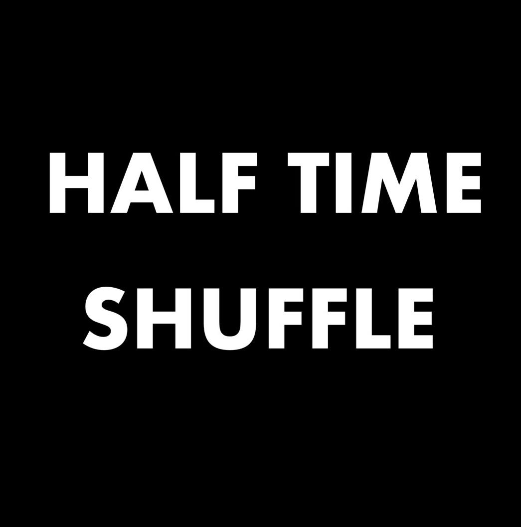 Half Time Shuffle